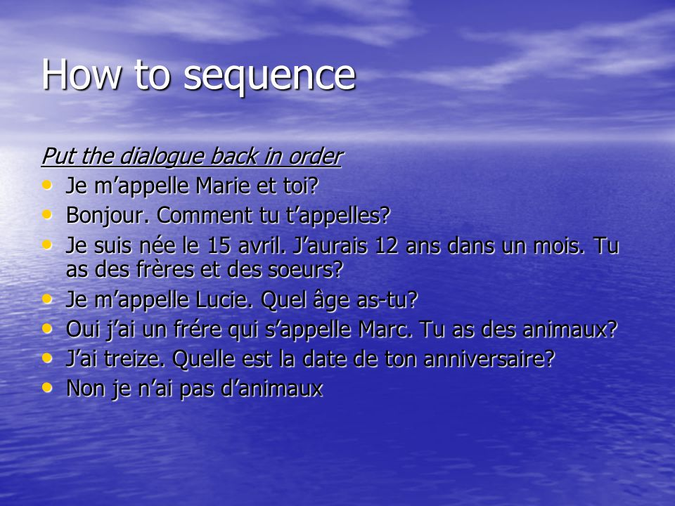 How to sequence Put the dialogue back in order