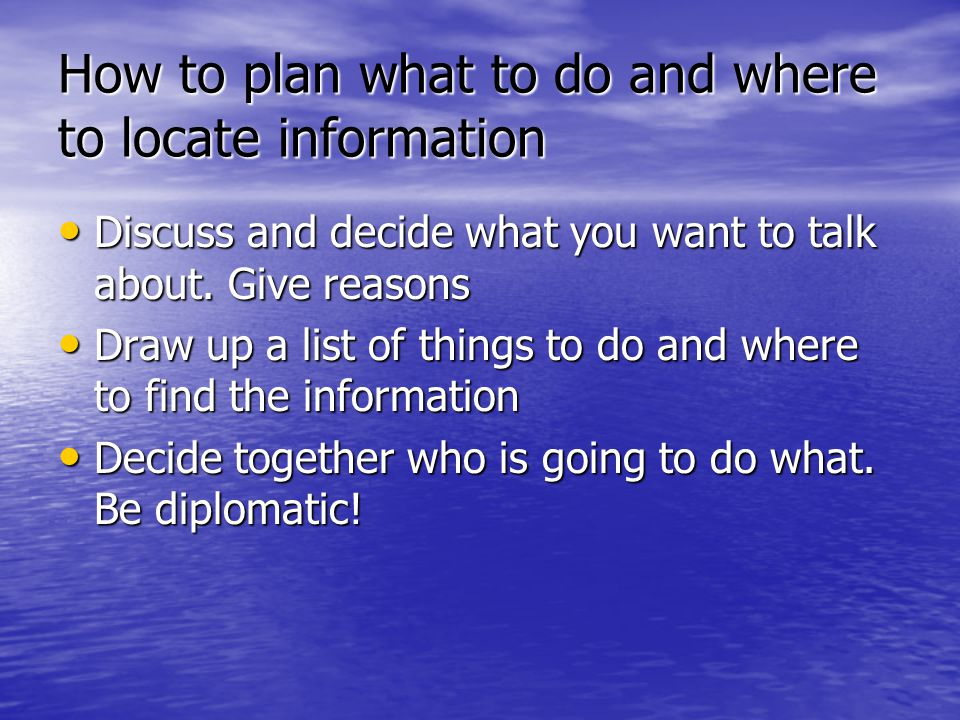 How to plan what to do and where to locate information