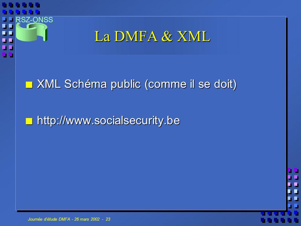 La DMFA & XML XML Schéma public (comme il se doit)