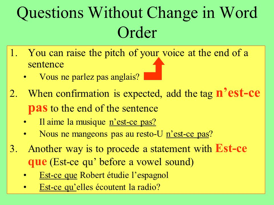 Questions Without Change in Word Order
