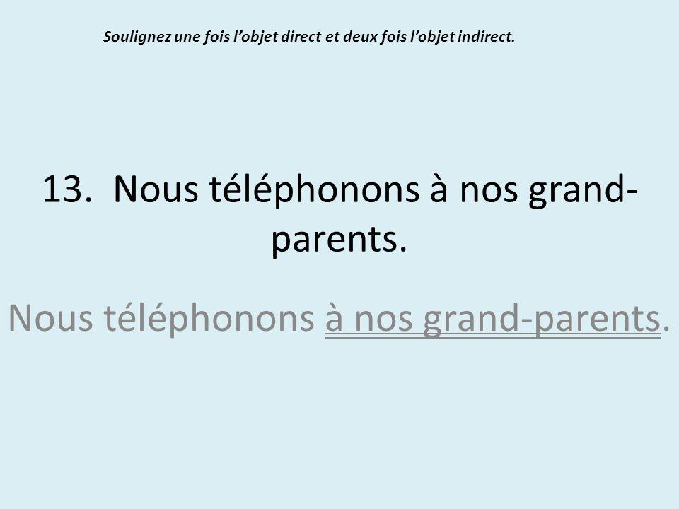 13. Nous téléphonons à nos grand-parents.