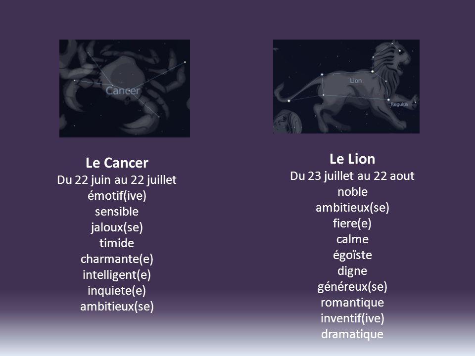 Le Lion Le Cancer Du 23 juillet au 22 aout Du 22 juin au 22 juillet