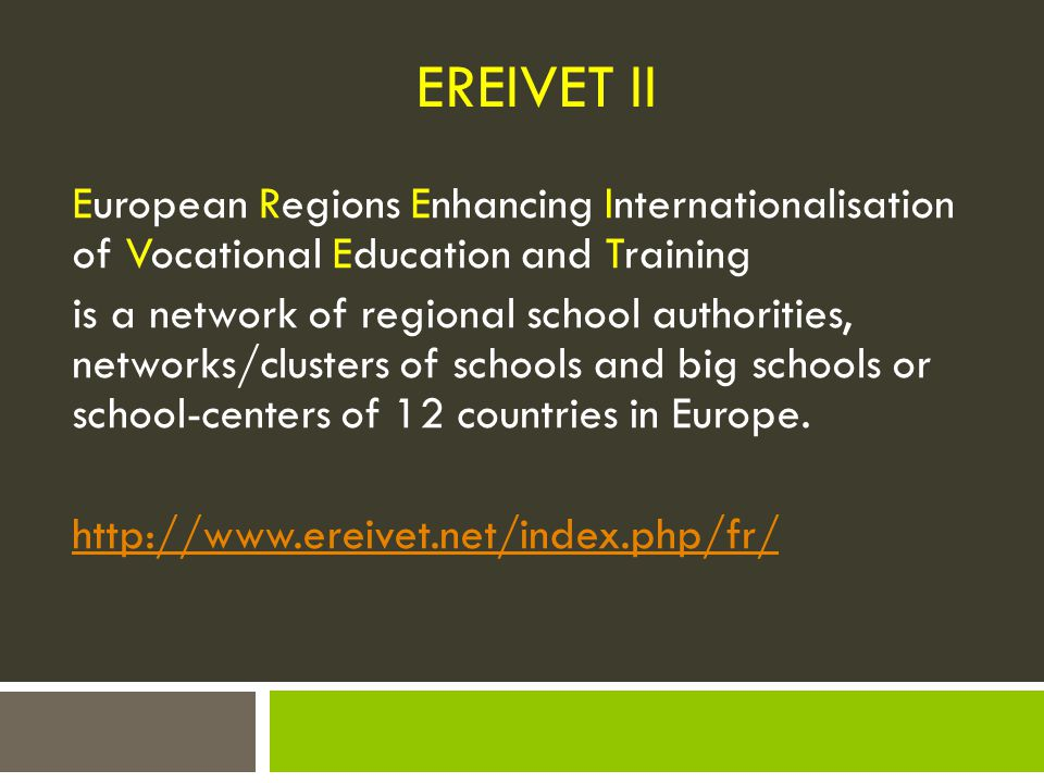 EREIVET II European Regions Enhancing Internationalisation of Vocational Education and Training.