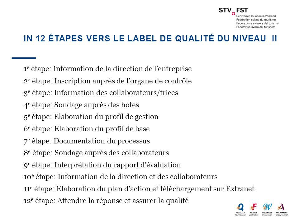 In 12 étapes vers le label de qualité du niveau II