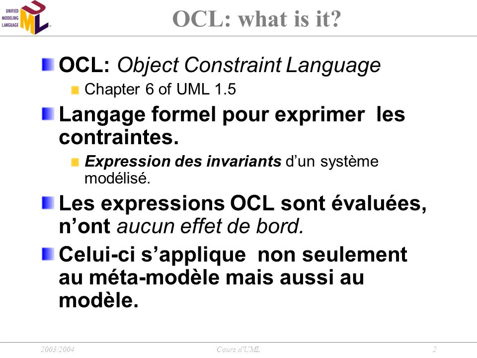 OCL: what is it OCL: Object Constraint Language