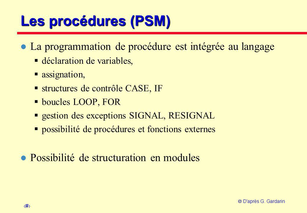 Les procédures (PSM) La programmation de procédure est intégrée au langage. déclaration de variables,