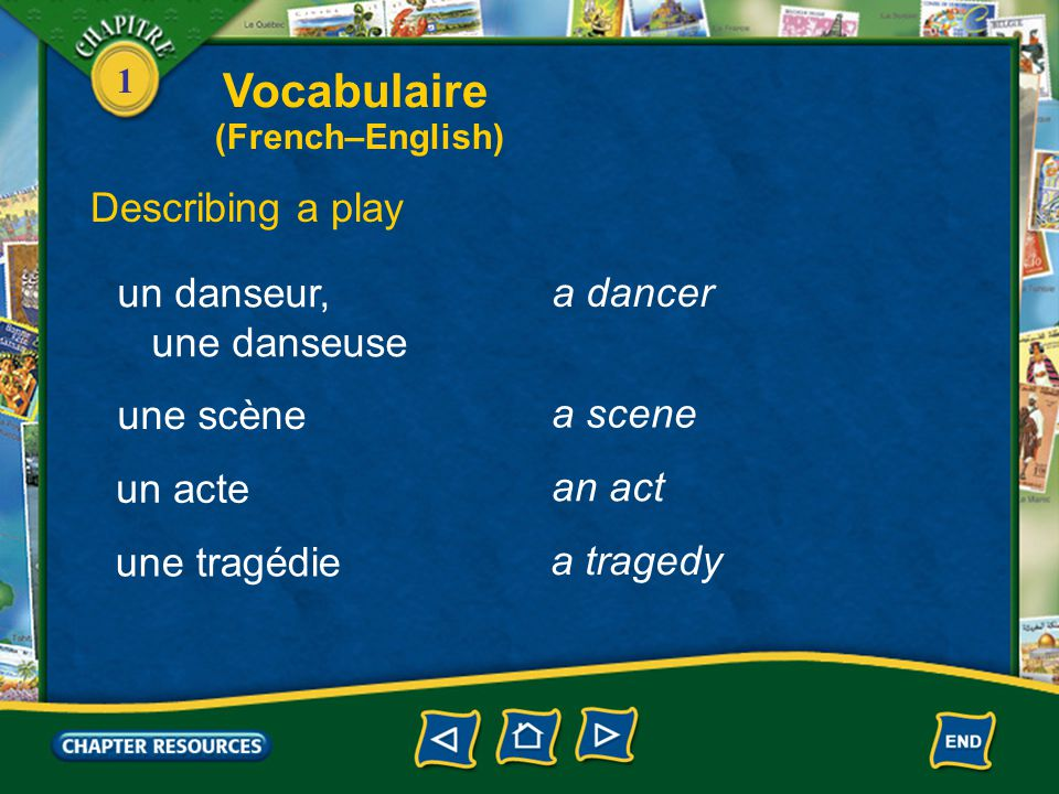 Vocabulaire Describing a play un danseur, a dancer une danseuse