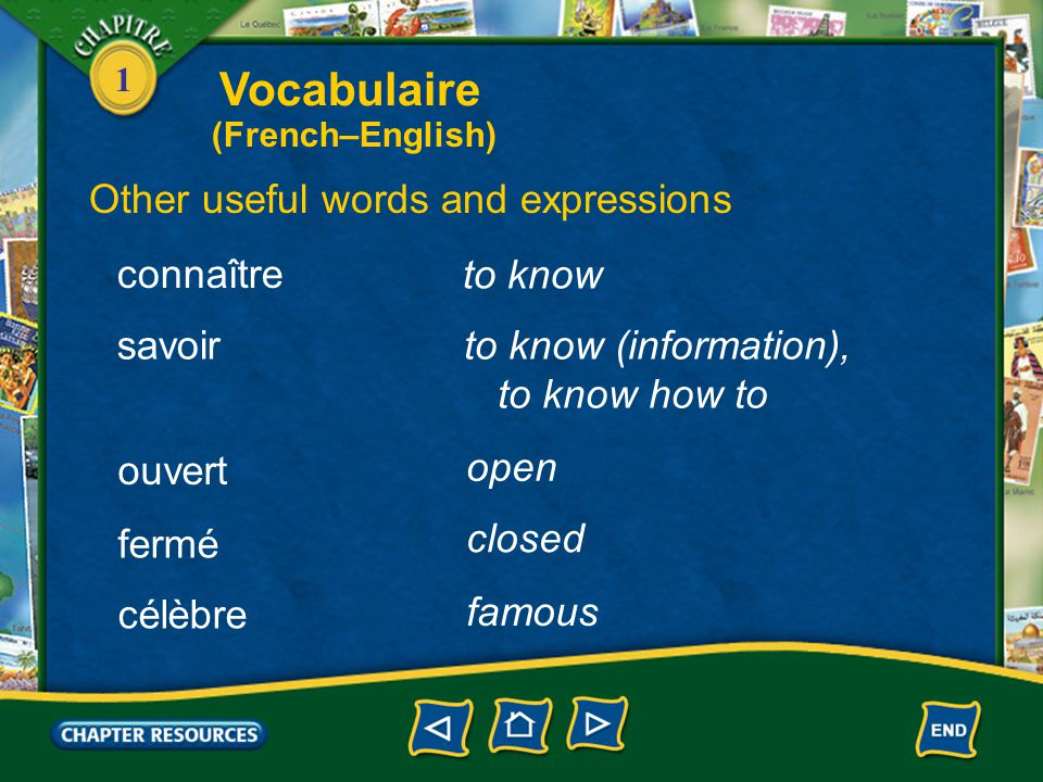 Vocabulaire Other useful words and expressions connaître to know