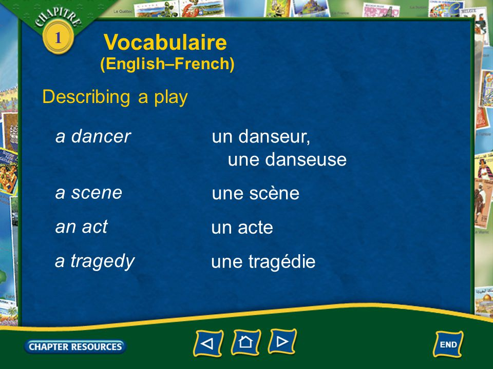 Vocabulaire Describing a play a dancer un danseur, une danseuse