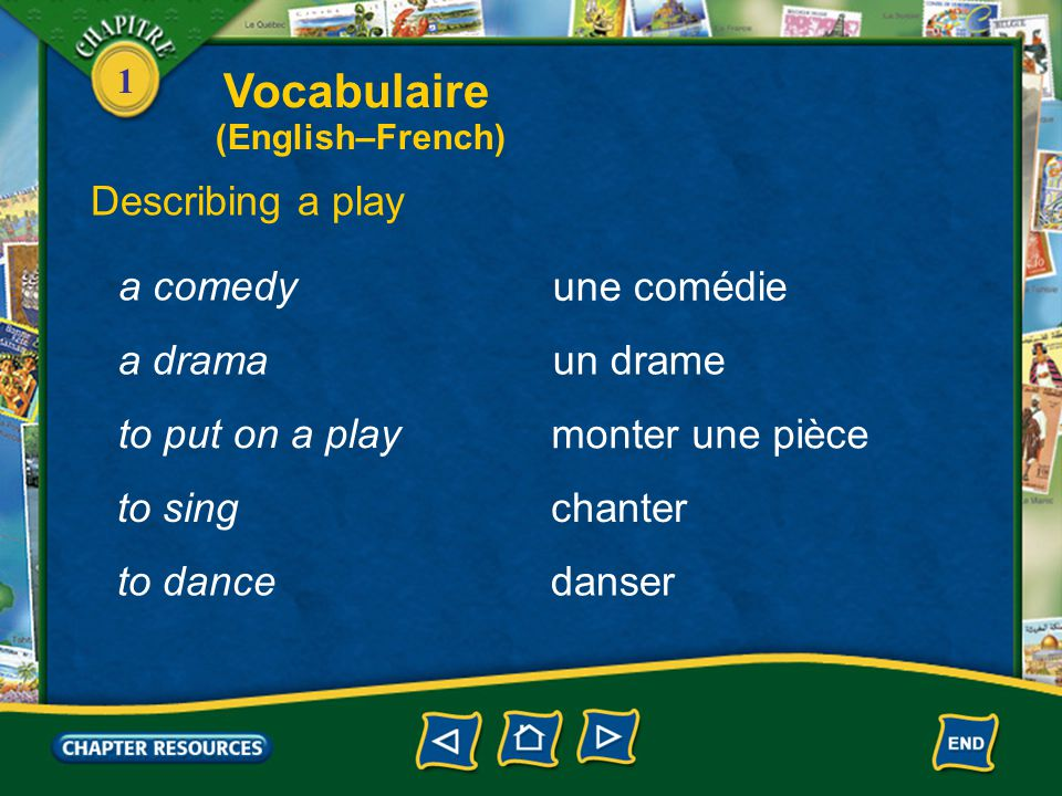 Vocabulaire Describing a play a comedy une comédie a drama un drame