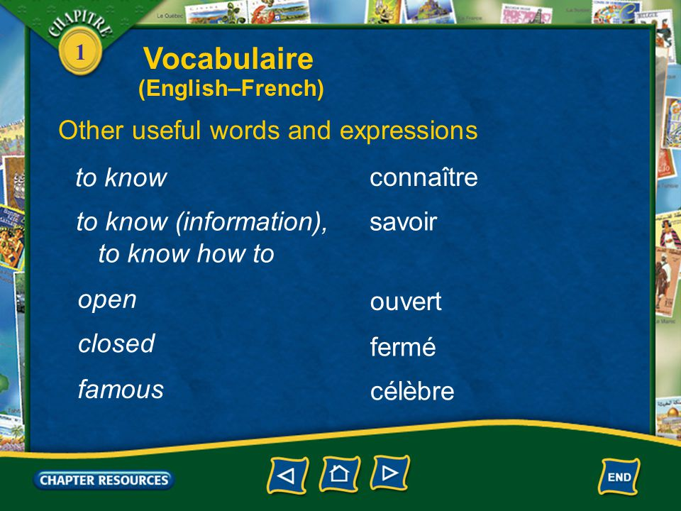 Vocabulaire Other useful words and expressions to know connaître