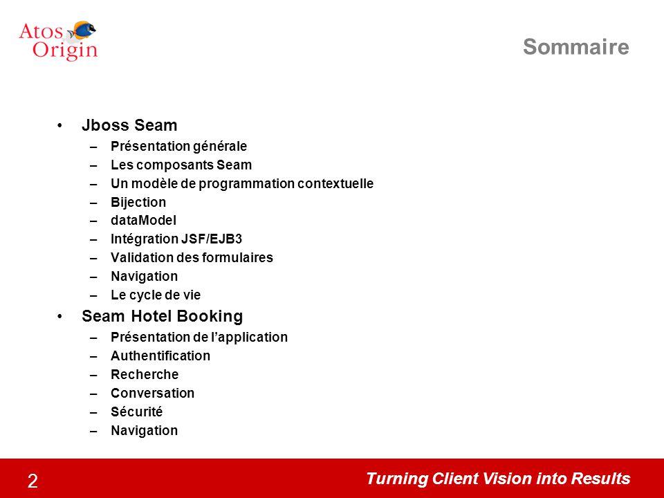 Sommaire Jboss Seam Seam Hotel Booking Présentation générale