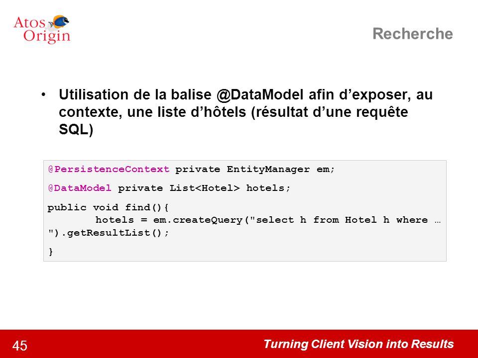 Recherche Utilisation de la balise @DataModel afin d'exposer, au contexte, une liste d'hôtels (résultat d'une requête SQL)