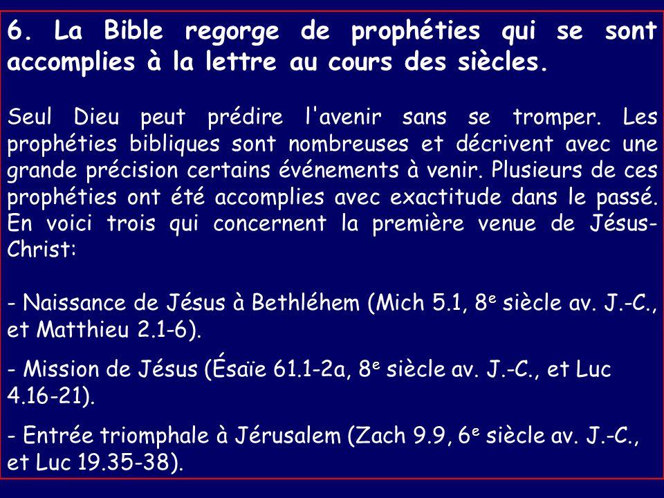 6. La Bible regorge de prophéties qui se sont accomplies à la lettre au cours des siècles.