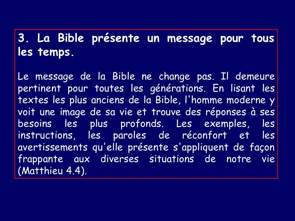 3. La Bible présente un message pour tous les temps.