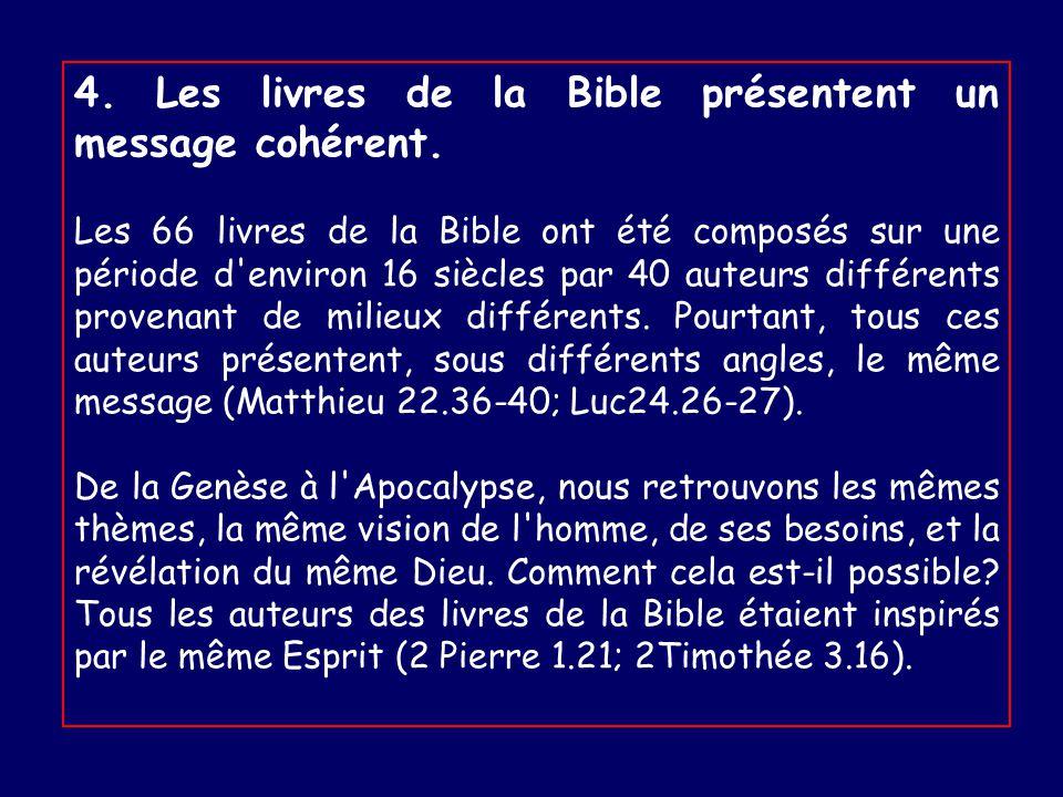 4. Les livres de la Bible présentent un message cohérent.