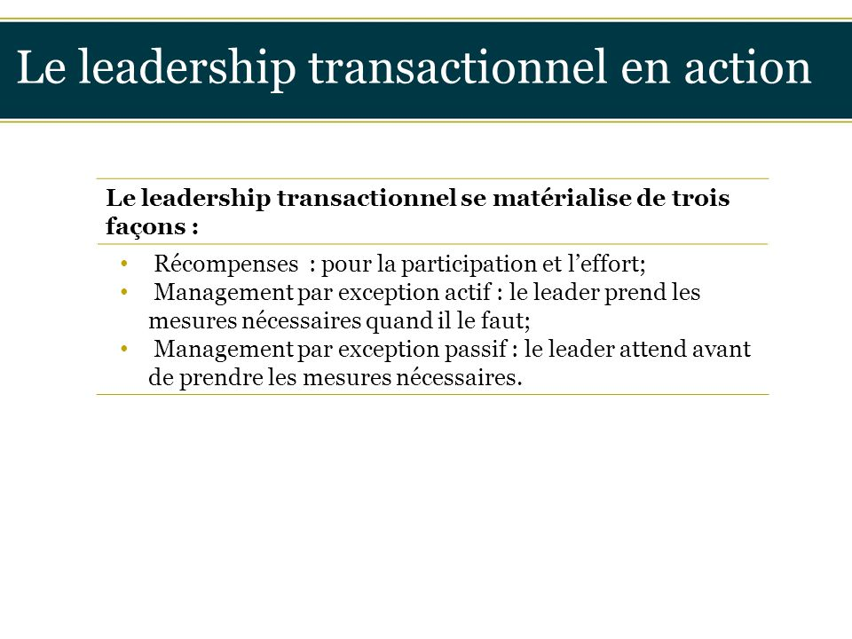 Le leadership transactionnel en action