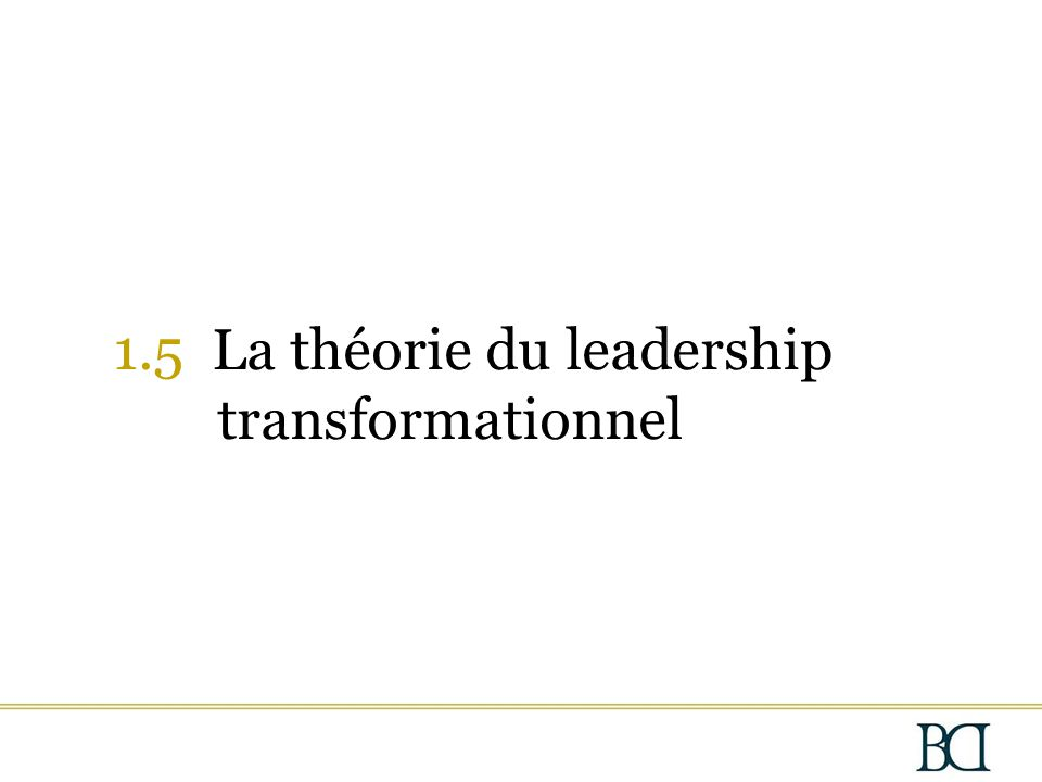 1.5 La théorie du leadership transformationnel