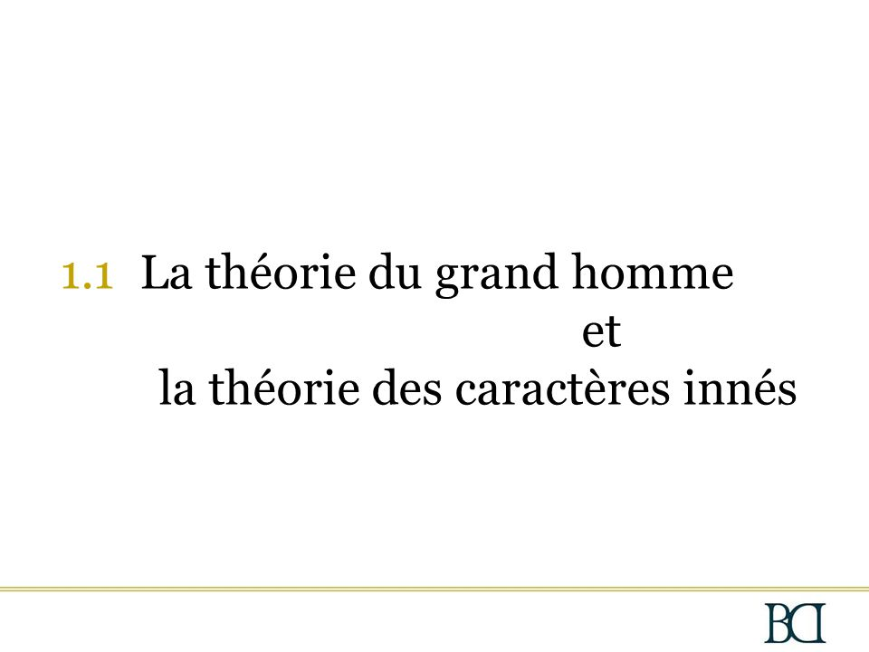 1.1 La théorie du grand homme