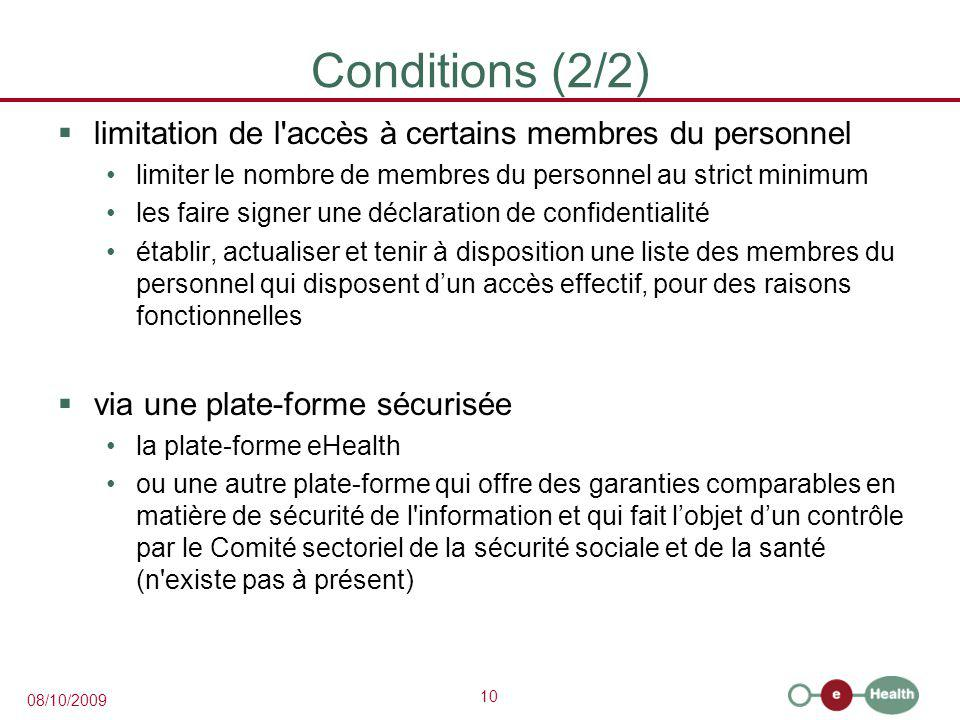 Conditions (2/2) limitation de l accès à certains membres du personnel