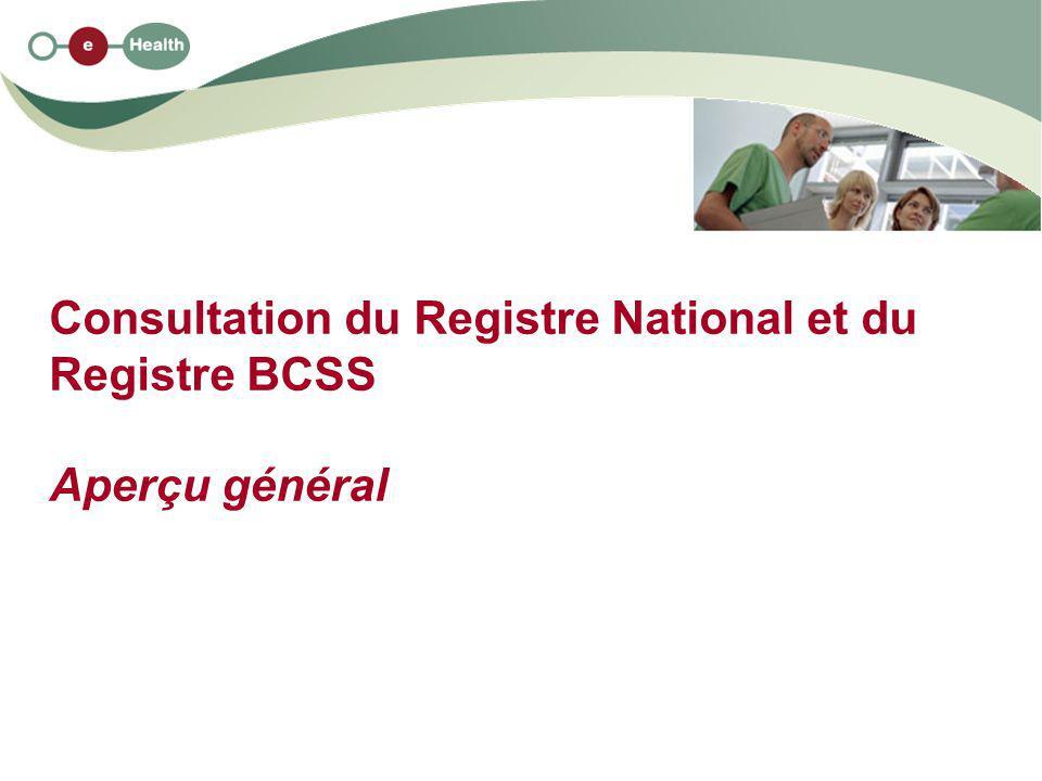 Consultation du Registre National et du Registre BCSS Aperçu général
