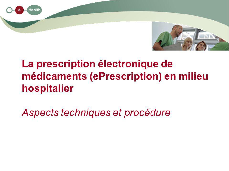 La prescription électronique de médicaments (ePrescription) en milieu hospitalier Aspects techniques et procédure