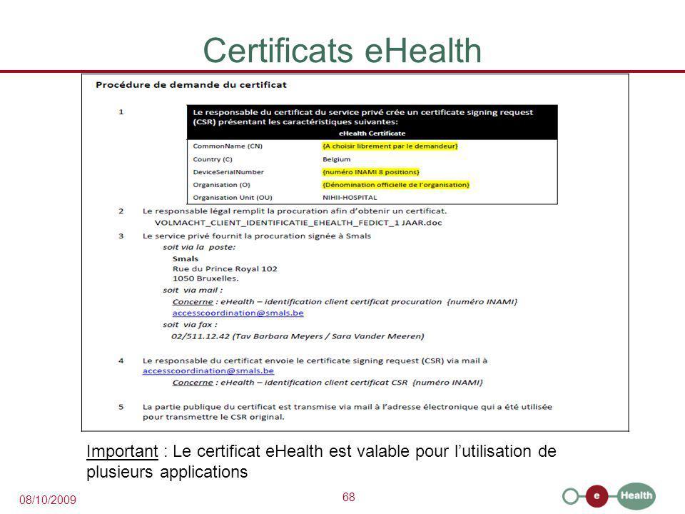 Certificats eHealth Important : Le certificat eHealth est valable pour l'utilisation de plusieurs applications.