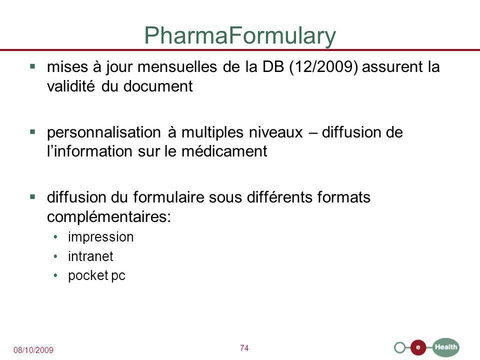 PharmaFormulary mises à jour mensuelles de la DB (12/2009) assurent la validité du document.