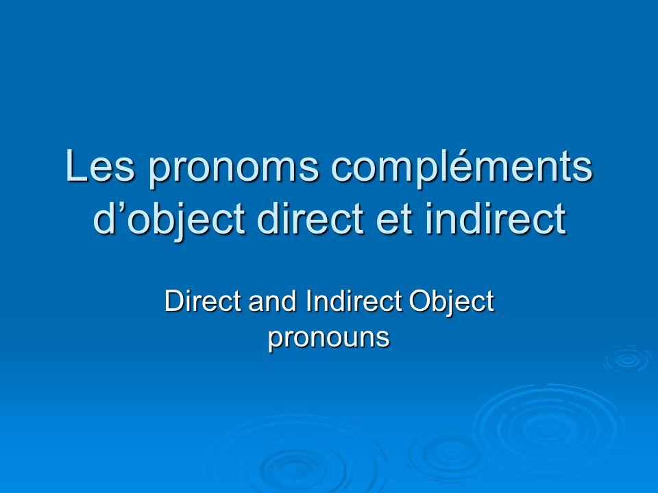 Les pronoms compléments d'object direct et indirect