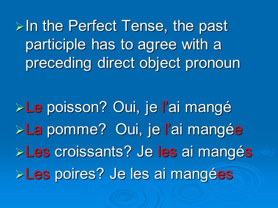 In the Perfect Tense, the past participle has to agree with a preceding direct object pronoun