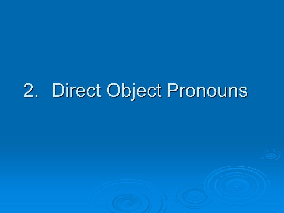 2. Direct Object Pronouns