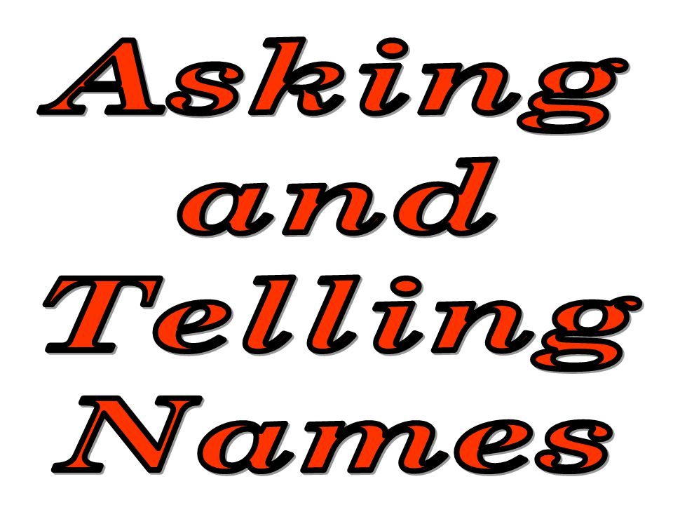Asking and Telling Names