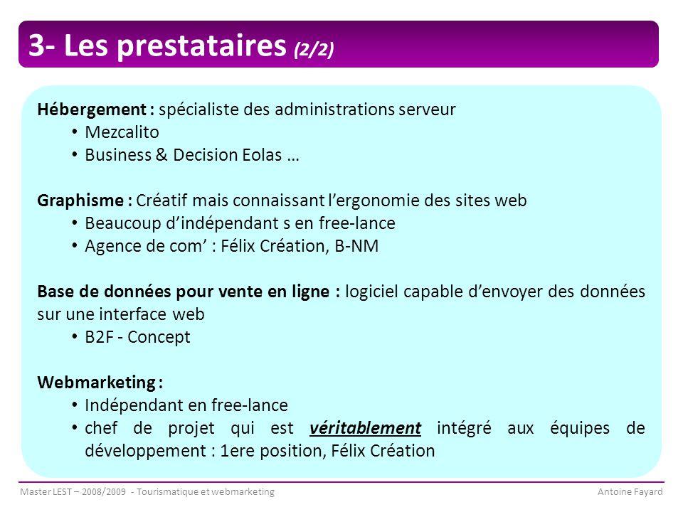 3- Les prestataires (2/2) Hébergement : spécialiste des administrations serveur. Mezcalito. Business & Decision Eolas …