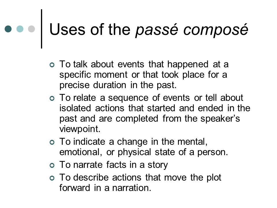 Uses of the passé composé
