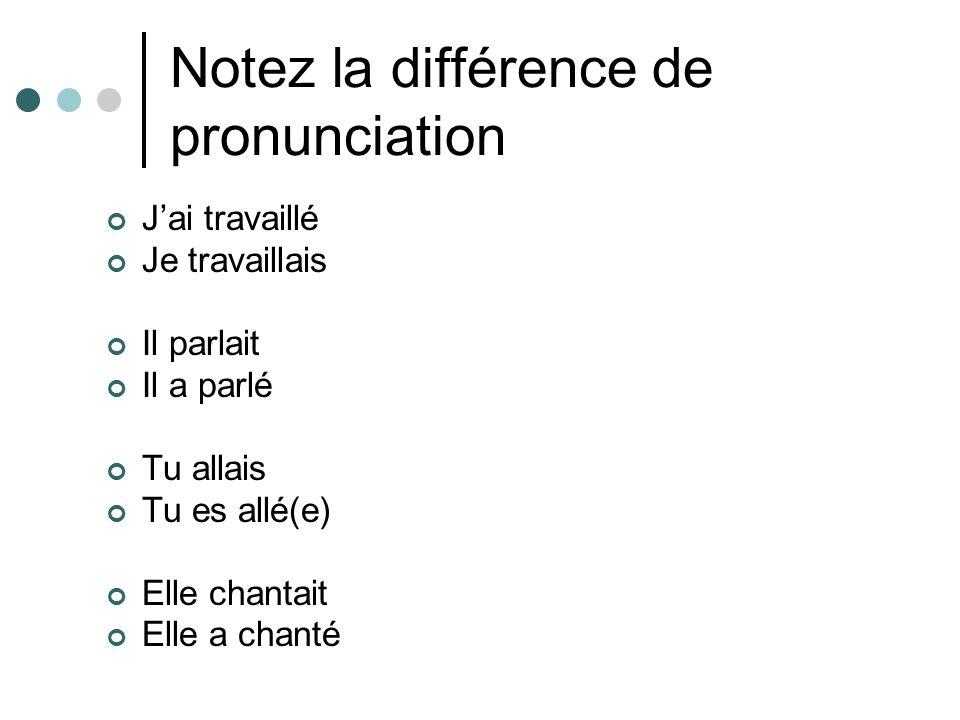 Notez la différence de pronunciation