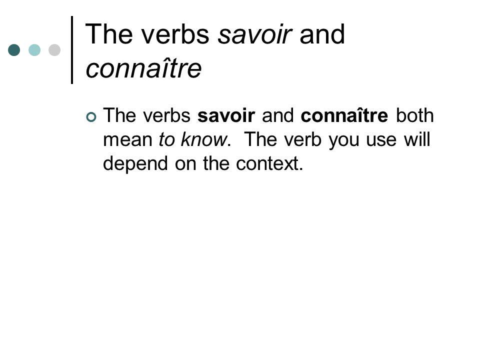 The verbs savoir and connaître