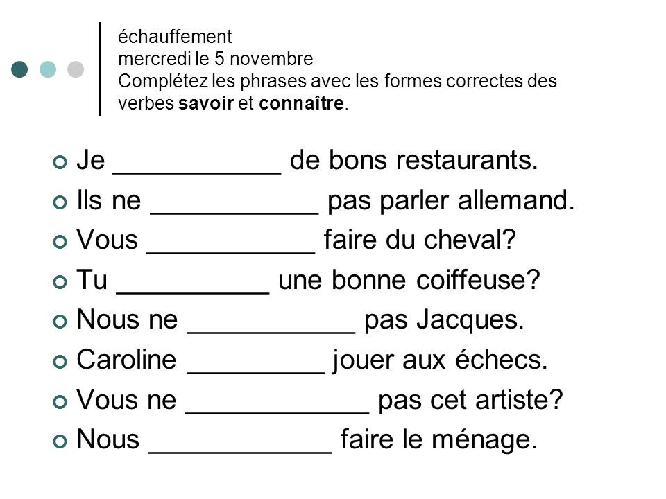 Je ___________ de bons restaurants.