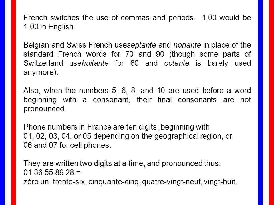 French switches the use of commas and periods. 1,00 would be 1
