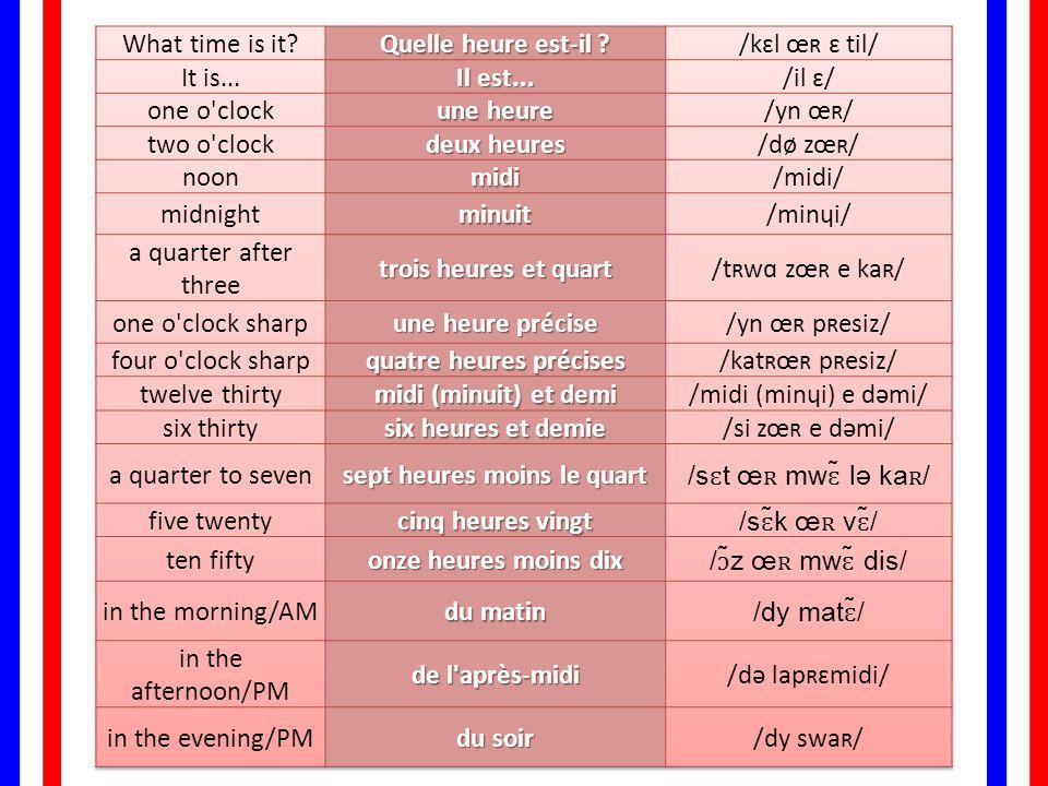 quatre heures précises sept heures moins le quart
