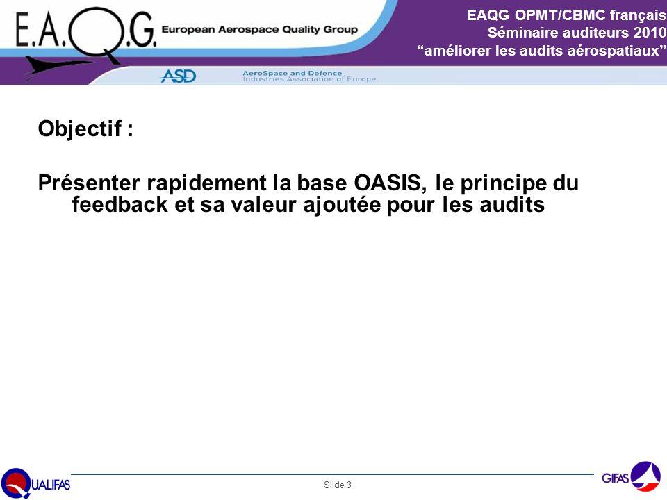Objectif : Présenter rapidement la base OASIS, le principe du feedback et sa valeur ajoutée pour les audits.