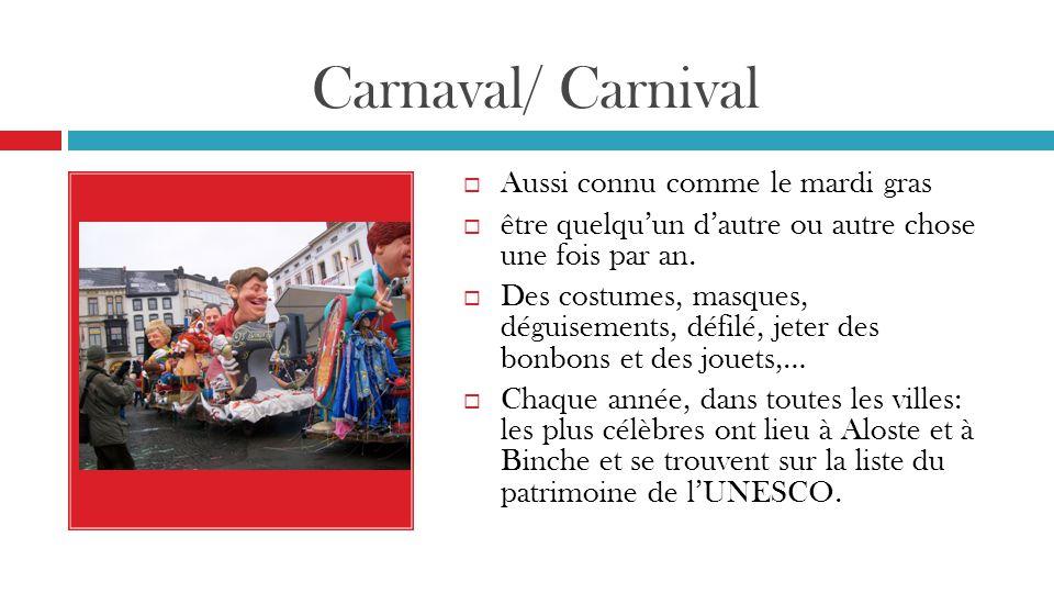 Carnaval/ Carnival Aussi connu comme le mardi gras