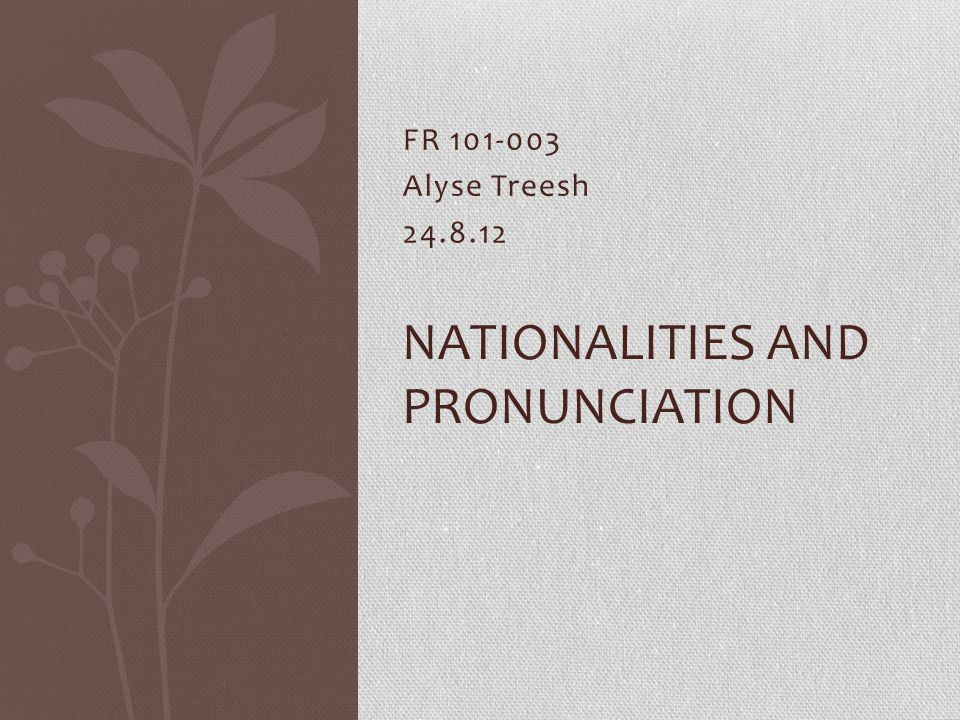 Nationalities and Pronunciation