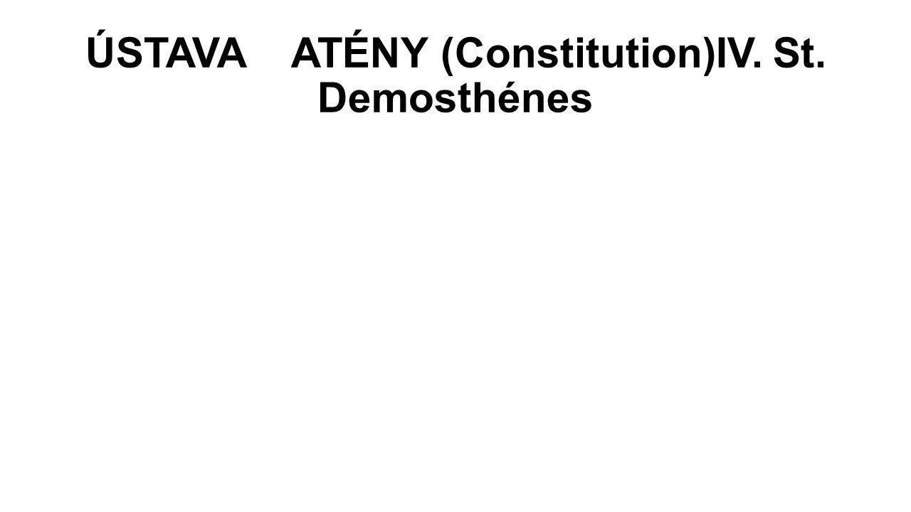 ÚSTAVA ATÉNY (Constitution)IV. St. Demosthénes