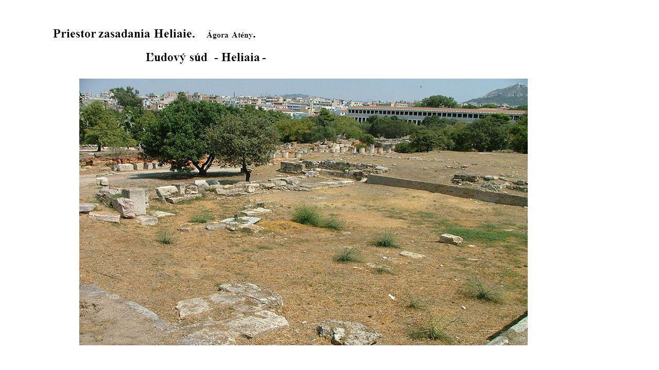 Priestor zasadania Heliaie. Ágora Atény.