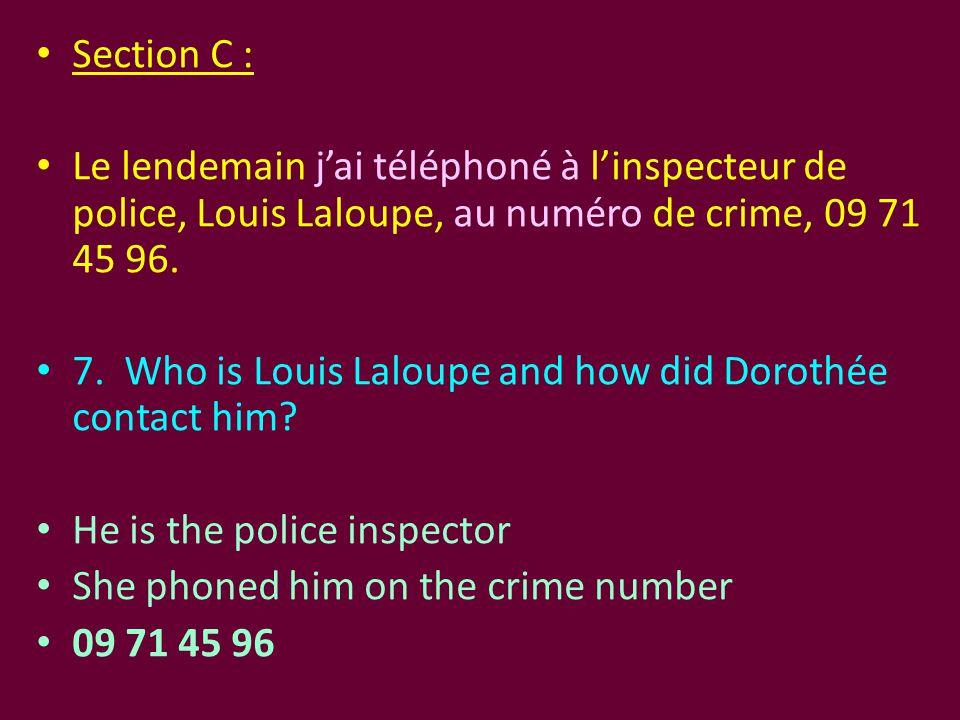 Section C : Le lendemain j'ai téléphoné à l'inspecteur de police, Louis Laloupe, au numéro de crime, 09 71 45 96.