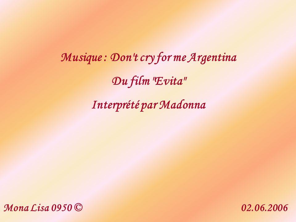 Musique : Don t cry for me Argentina Interprété par Madonna