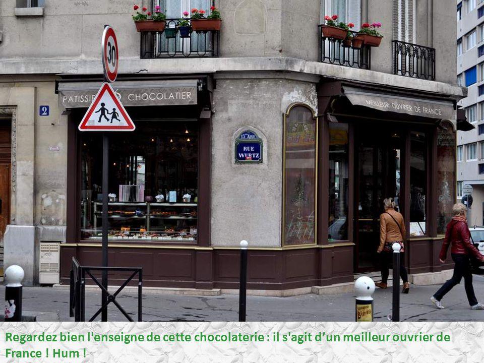 Regardez bien l enseigne de cette chocolaterie : il s agit d'un meilleur ouvrier de France ! Hum !