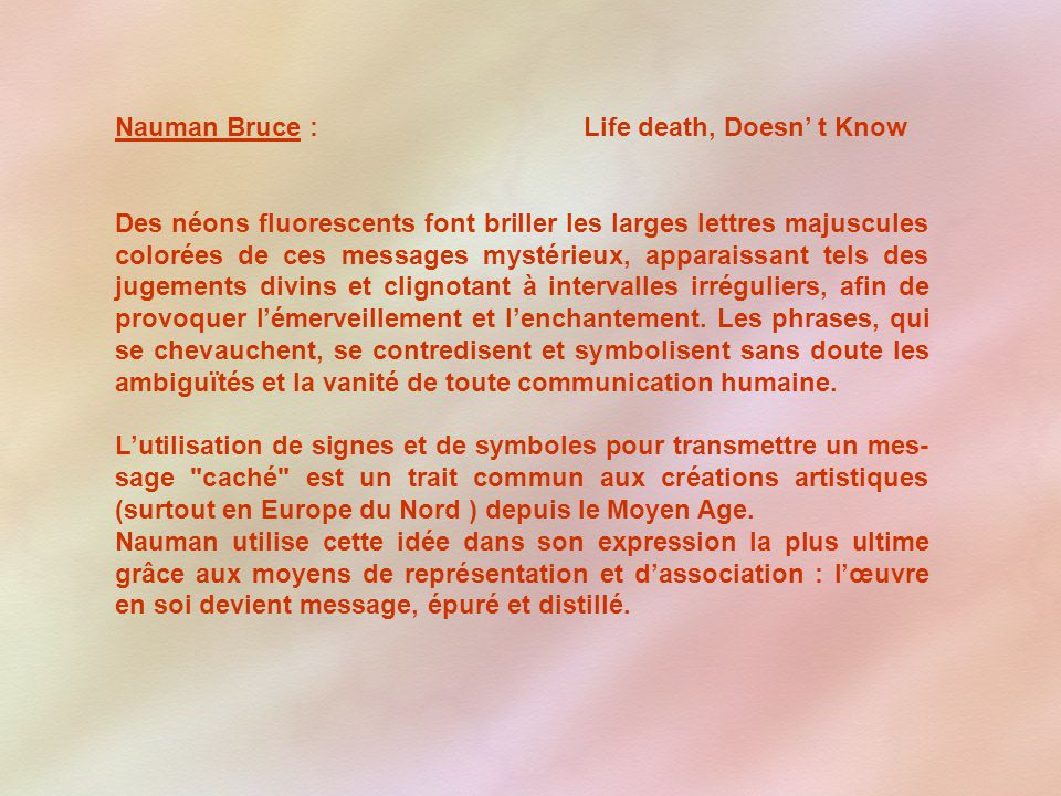 Nauman Bruce : Life death, Doesn' t Know