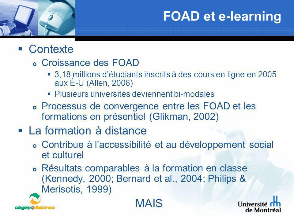 FOAD et e-learning Contexte La formation à distance MAIS