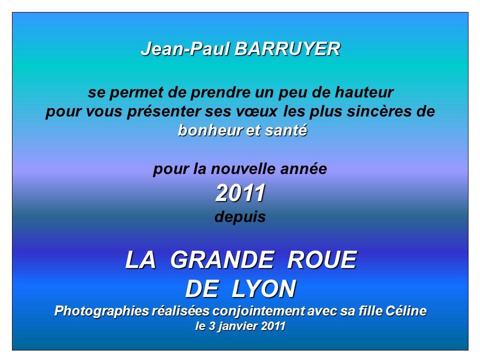 2011 LA GRANDE ROUE DE LYON Jean-Paul BARRUYER